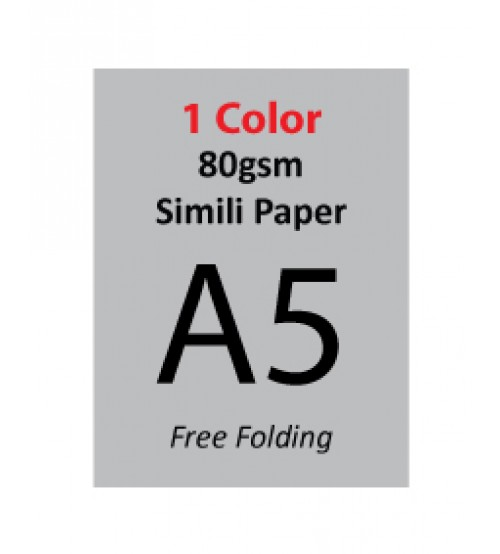 A5 Flyer - 80gsm Simili Paper (1 Color + 1 Side Print,Free Folding)